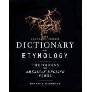 The Barnhart Concise Dictionary of Etymology by Robert K. Barnhart