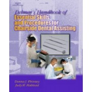Delmar's Handbook of Essential Skills and Procedures for Chairside Dental Assisting by Donna Phinney