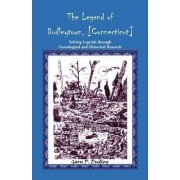 The Legend of Dudleytown [Connecticut] Solving Legends Through Genealogical and Historical Research by Gary P Dudley