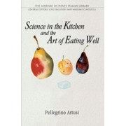 Science in the Kitchen and the Art of Eating Well by Pelegrino Artusi