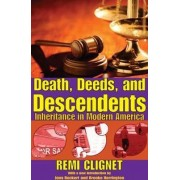Death, Deeds, and Descendents by Remi Clignet