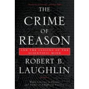 The Crime of Reason by Robert B. Laughlin