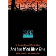 And the Wind Blew Cold by Richard M. Bassett