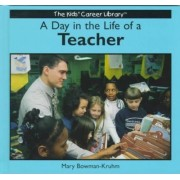 A Day in the Life of a Teacher by Mary Bowman-Kruhm