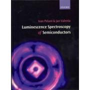 Luminescence Spectroscopy of Semiconductors by Ivan Pelant