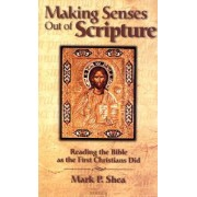Making Senses out of Scripture by Mark P. Shea