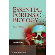 Essential Forensic Biology 2E by Alan Gunn