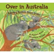 Over in Australia by Marianne Berkes