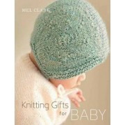 Knitting Gifts for Baby by Dr Mel Clark