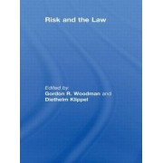 Risk and the Law by Gordon Woodman