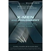 X-Men and Philosophy by William Irwin