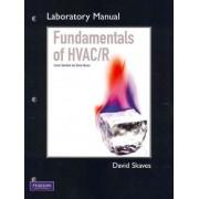 Fundamentals of HVAC/R: Lab Manual by David Skaves