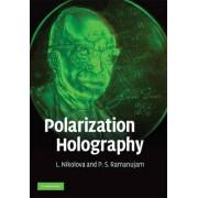 Polarization Holography by Ludmila Nikolova