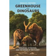 Greenhouse of the Dinosaurs by Donald R. Prothero