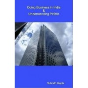 Doing Business in India & Understanding Pitfalls by Subodh Gupta