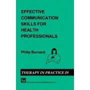 Effective Communication Skills for Health Professionals by Philip Burnard