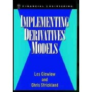 Implementing Derivatives Models by Les Clewlow