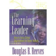 The Learning Leader by MR Douglas B Reeves