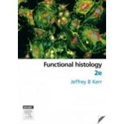 Functional Histology by Jeffrey B. Kerr