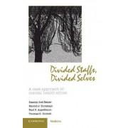 Divided Staffs, Divided Selves by Stanley Joel Reiser