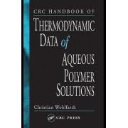 CRC Handbook of Thermodynamic Data of Polymer Solutions by Christian Wohlfarth