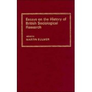 Essays on the History of British Sociological Research by Martin Bulmer