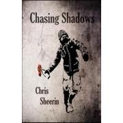 Chasing Shadows by Chris Sheerin