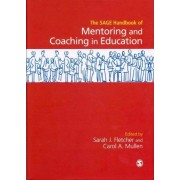 SAGE Handbook of Mentoring and Coaching in Education by Sarah Judith Fletcher