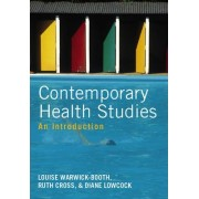 Contemporary Health Studies - an Introduction by louise warwick-booth