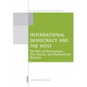International Democracy and the West by Richard Youngs