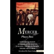 Mercer Plays: Flint, The Bankrupt, Afternoon at the Festival, Duck Song, The Arcata Promise,Find Me Huggy Bear v. 1 by David Mercer