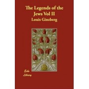 The Legends of the Jews Vol II by Professor Louis Ginzberg