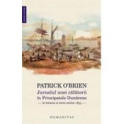 Jurnalul unei calatorii in Principatele Dunarene in toamna si iarna anului 1853 - Patrick O Brien