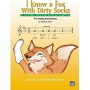 I Know a Fox with Dirty Socks by William Starr