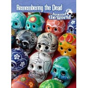 Remembering the Dead Around the World by Anita Ganeri