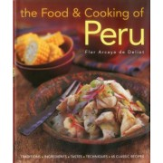 The Food and Cooking of Peru by Flor Arcaya De Deliot