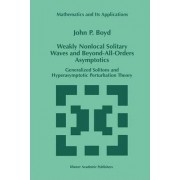 Weakly Nonlocal Solitary Waves and Beyond-All-Orders Asymptotics by John P. Boyd