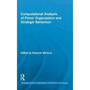 Computational Analysis of Firms' Organization and Strategic Behaviour by Edoardo Mollona