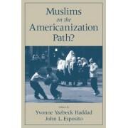 Muslims on the Americanization Path? by Yvonne Yazbeck Haddad