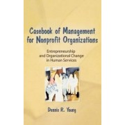Casebook Management for Non-Profit Organizations by Dennis R Young