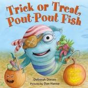 Trick or Treat Pout-Pout Fish by Deborah Diesen