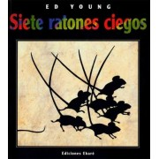 Siete ratones ciegos / Seven Blind Mice by Ed Young