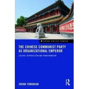 The Chinese Communist Party as Organizational Emperor by Yongnian Zheng