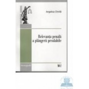 Relevanta penala a plangerii prealabile - Angelica Chirila