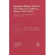 Donatist Martyr Stories by Maureen A. Tilley