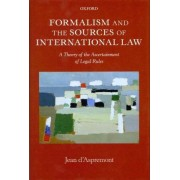 Formalism and the Sources of International Law by Jean D' Aspremont