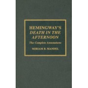 Hemingway's Death in the Afternoon by Miriam B. Mandel
