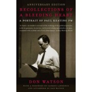 Recollections Of A Bleeding Heart 10th Anniversary Edition by Don Watson