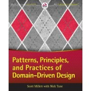 Patterns, Principles and Practices of Domain-Driven Design by Scott Millett