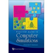 Practical Guide To Computer Simulations (With Cd-rom) by Alexander K. Hartmann